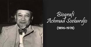 Biografi Singkat Achmad Soebardjo Menteri Luar Negeri Pertama