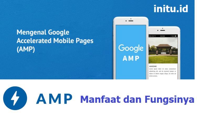 Mengenal Accelerated Mobile Pages (AMP), Manfaat dan Cara Install AMP