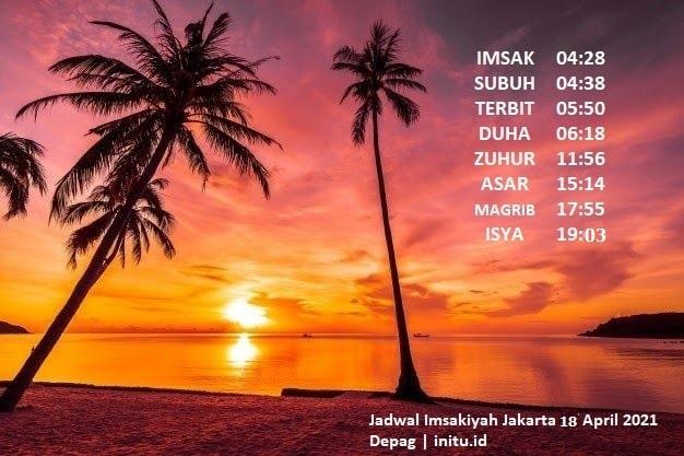 Jadwal Sholat Imsakiyah Jakarta 6 Ramadhan 1442 atau 18 ...