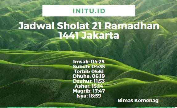 Jadwal Sholat Dan Imsakiyah Jakarta 21 Ramadhan 1441 / 2020